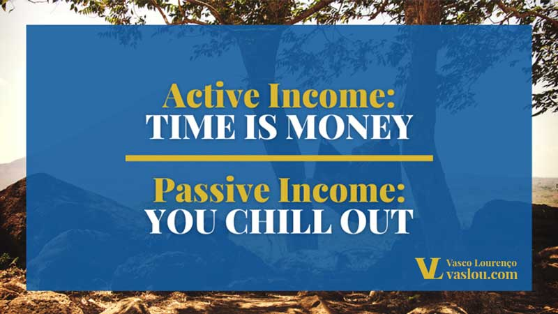 work from home jobs - active income: time is money; passive income: you chill out
