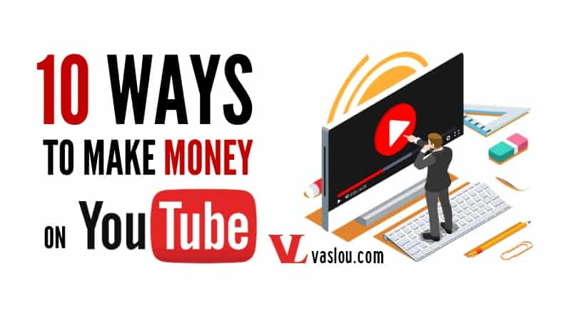 10 ways to make money on YouTube