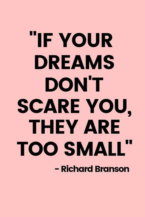 If your dreams don't scare you, they are too small.
