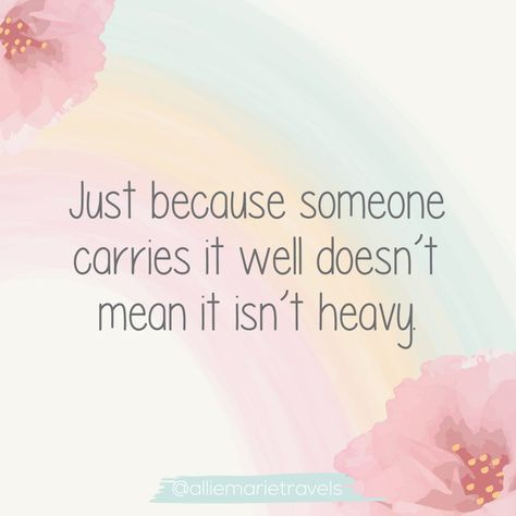 Just because someone carries it well doesn't mean it isn't heavy.