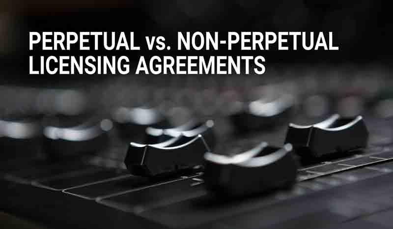 stock music - perpetual vs non-perpetual licensing agreements