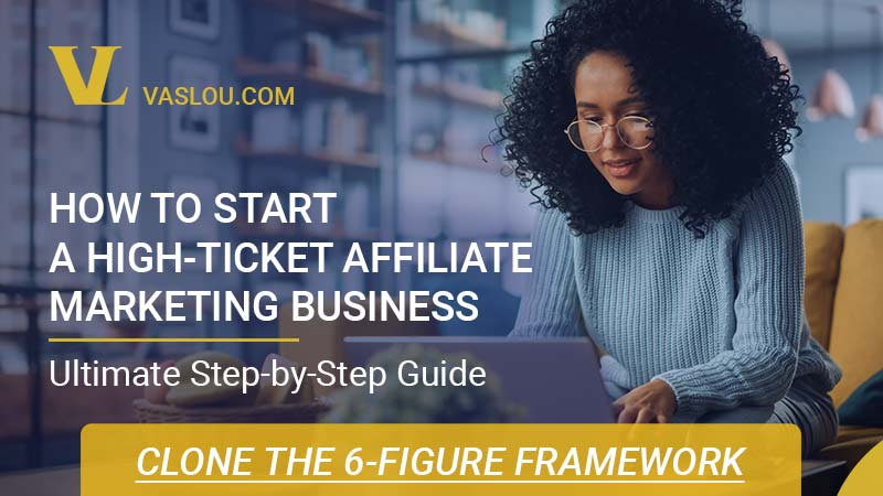 how to start a high ticket affiliate marketing business