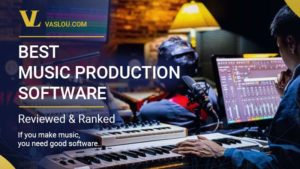 The Best Music Production Software - Reviewed and Ranked